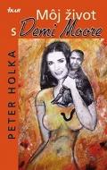 P. Holka: Moj zivot s Demi Moore